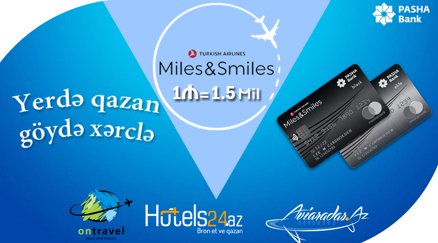 Hotels24.az joined the joint co-branded program of PASHA Bank and Turkish Airlines Miles & Smiles!
