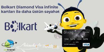 Bolkart Diamond və Visa infinite kartları ilə daha üstün səyahət