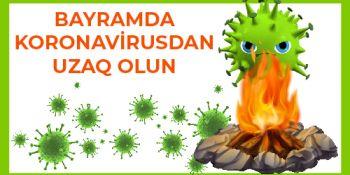 Bayramda koronavirusdan uzaq olun